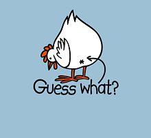 Guess what Funny Chicken Butt Unisex T-Shirt