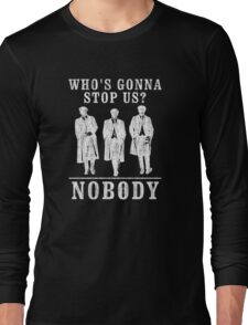 Peaky Blinders Quotes. Who's Gonna Stop Us? Long Sleeve T-Shirt