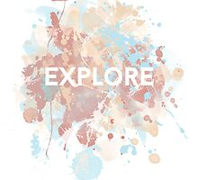 Explore, motivational typography by AnnaGo