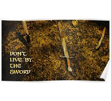 Don't live by the sword Poster