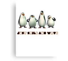 Just Smile and Wave Canvas Print