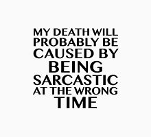 My Death Will Probably Be Caused  Unisex T-Shirt