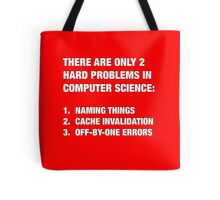 Only 2 hard problems in computer science Tote Bag