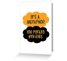 It's a metaphor  Greeting Card
