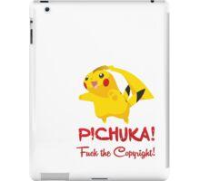 Pichuka: Fuck The Copyright! iPad Case/Skin