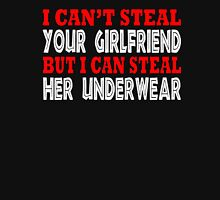 I can't steal you girlfriend but I can steal her underwear - T-shirts & Hoodies Hoodie
