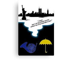 How I met Your Mother Tribute ( Mayday Parade quote) Canvas Print