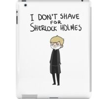 I don't shave iPad Case/Skin
