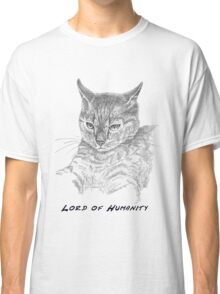 Cat Lord of Humanity Classic T-Shirt