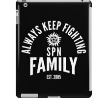 Always Keep Fighting - SPN Family iPad Case/Skin