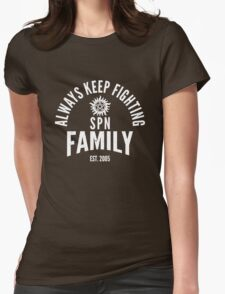 Always Keep Fighting - SPN Family Womens Fitted T-Shirt