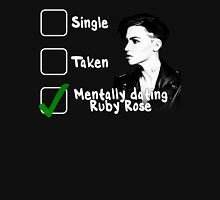 Mentally Dating Ruby Rose Unisex T-Shirt