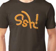 sssHH!! Unisex T-Shirt
