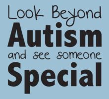 Look Beyond Autism And See Someone Special by DesignFactoryD
