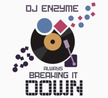 DJ Enzyme - Always Breaking It Down by jezkemp