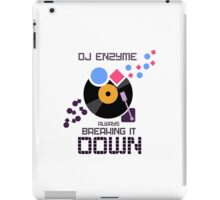 DJ Enzyme - Always Breaking It Down iPad Case/Skin