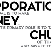 a corporation's primary goal is to make money - larry ellison Sticker