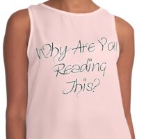Why Are You Reading This? - Pink Contrast Tank