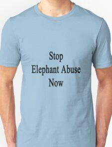 Stop Elephant Abuse Now Unisex T-Shirt
