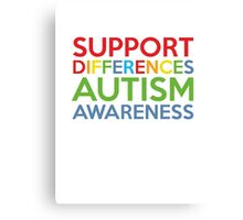 Support Differences Autism Awareness Canvas Print