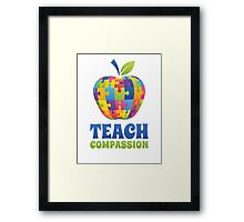 Teach Compassion Framed Print