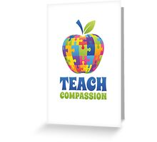 Teach Compassion Greeting Card