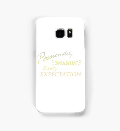 Passionately Smashing Every Expectaion Samsung Galaxy Case/Skin