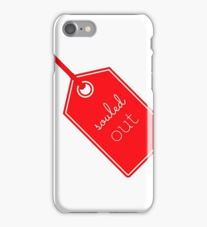 Souled out - Sold Out iPhone Case/Skin