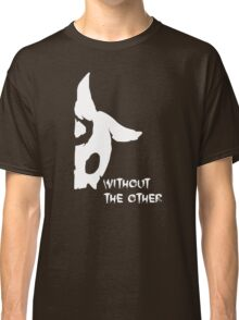 Without The Other - Never One Classic T-Shirt