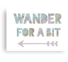 Wander for a bit  Canvas Print