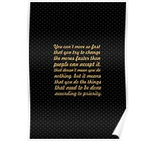 "You can't move so fast... ""Eleanor Roosevelt"" Inspirational Quote Poster"