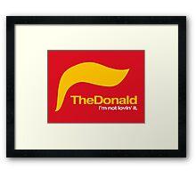 The Donald – I'm not lovin' it Framed Print