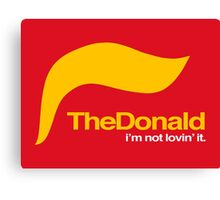 The Donald – I'm not lovin' it Canvas Print
