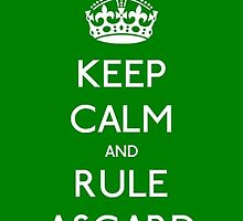 Keep calm and rule Asgard by Queen-of-Asgard