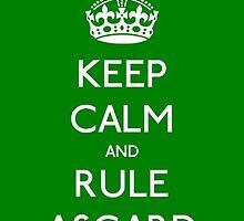 Keep calm and rule Asgard by Queen-of-Asgard