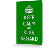 Keep calm and rule Asgard Greeting Card