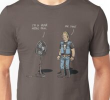 Huge Metal Fan Unisex T-Shirt