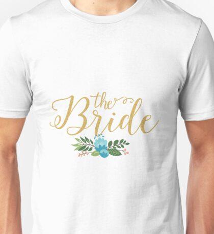 The Bride-Modern Gold Glitter text & Floral Accent Unisex T-Shirt