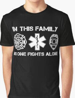 In This Family No One Fights Alone, Firefighter Nurse And Cops T-Shirt Graphic T-Shirt