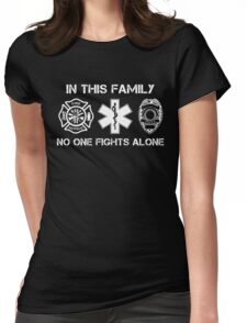 In This Family No One Fights Alone, Firefighter Nurse And Cops T-Shirt Womens Fitted T-Shirt