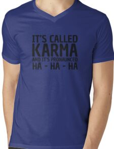 Karma Funny Quote Cool Sarcastic Mens V-Neck T-Shirt