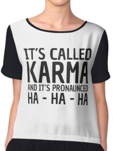 Karma Funny Quote Cool Sarcastic Chiffon Top