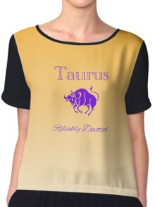 Taurus - Reliably Devoted Chiffon Top