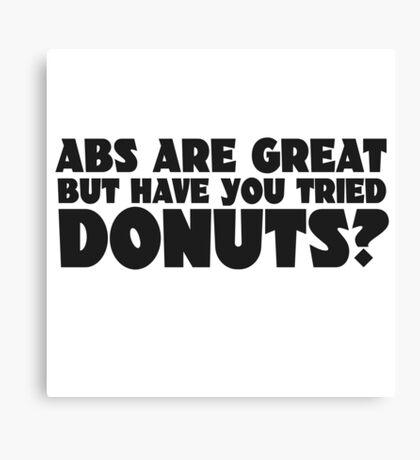 Donuts Food Humor Fat Joke Funny Quote Random Abs Canvas Print