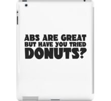Donuts Food Humor Fat Joke Funny Quote Random Abs iPad Case/Skin