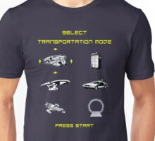 SELECT YOUR TRANSPORATION MODE ! Unisex T-Shirt