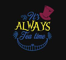 ITS ALWAYS TEA TIME ! Unisex T-Shirt
