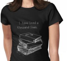 I have lived a thousand lives...... in books- Inverted Womens Fitted T-Shirt