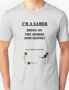 Bring On The Zombie Apocalypse | I'm A Gamer Series 1 T-Shirt