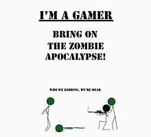 Bring On The Zombie Apocalypse | I'm A Gamer Series 1 Unisex T-Shirt